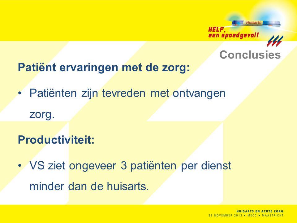 Conclusies Patiënt ervaringen met de zorg: Patiënten zijn tevreden met ontvangen zorg. Productiviteit: