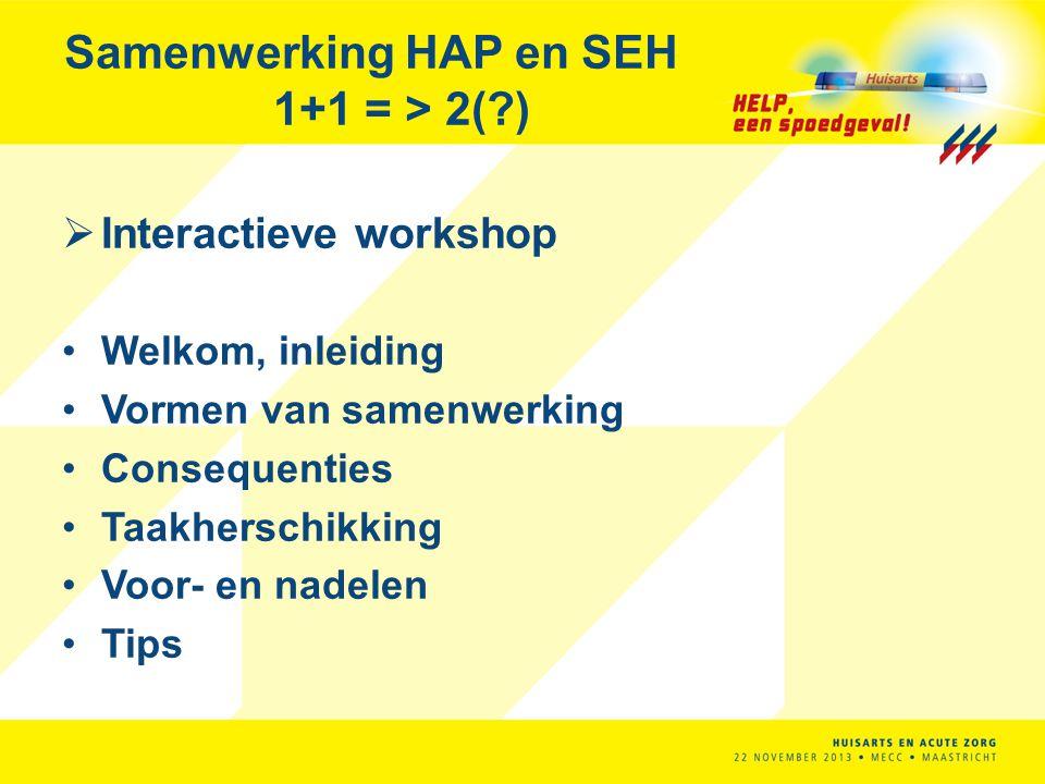 Samenwerking HAP en SEH 1+1 = > 2( )