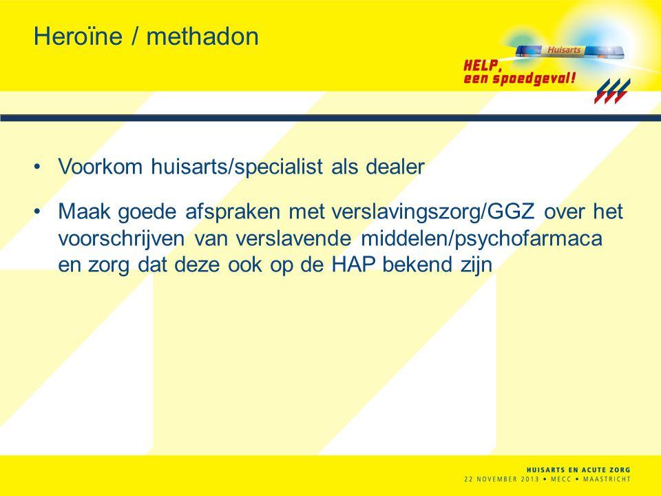 Heroïne / methadon Voorkom huisarts/specialist als dealer