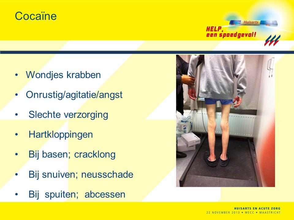 Cocaïne Wondjes krabben Onrustig/agitatie/angst Slechte verzorging