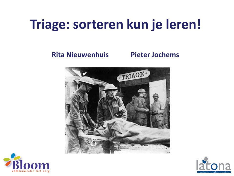 Triage: sorteren kun je leren! Rita Nieuwenhuis Pieter Jochems
