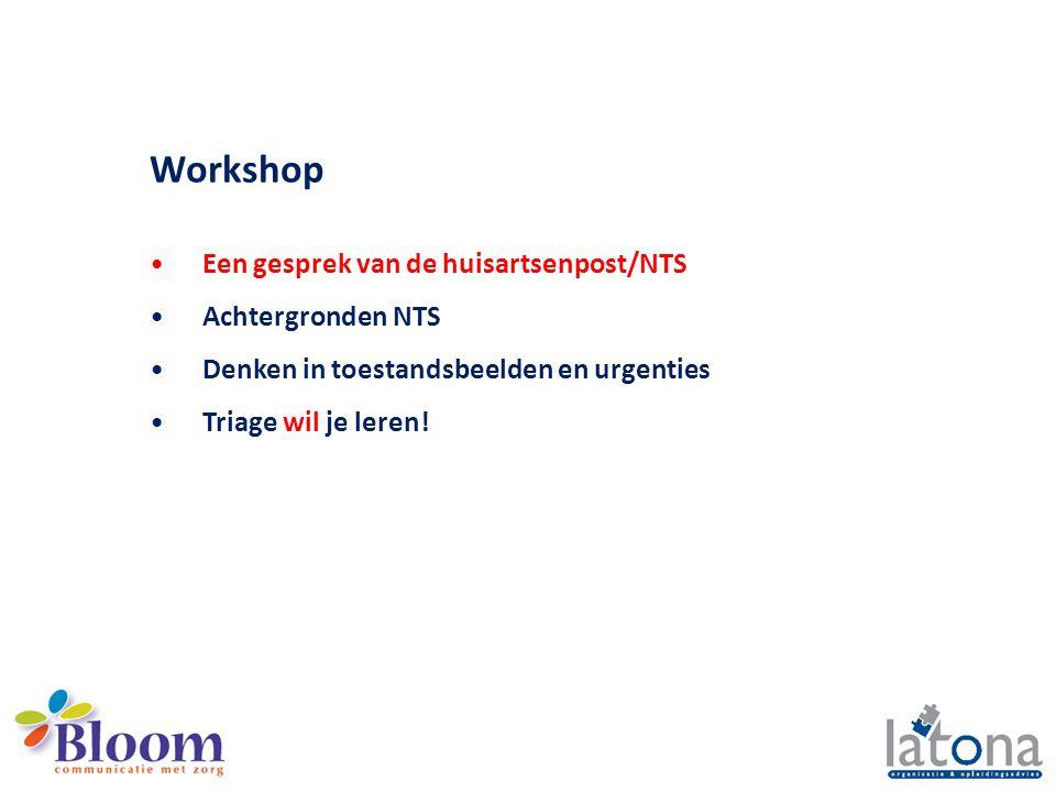 Workshop Een gesprek van de huisartsenpost/NTS Achtergronden NTS