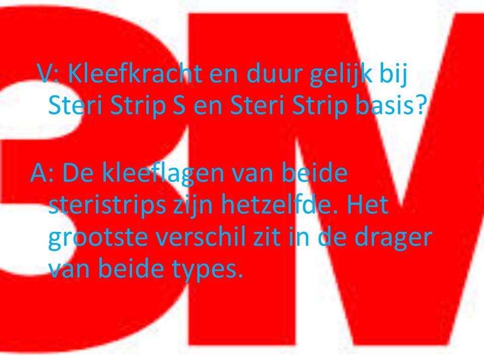V: Kleefkracht en duur gelijk bij Steri Strip S en Steri Strip basis