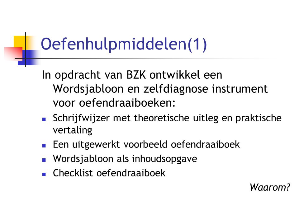Oefenhulpmiddelen(1) In opdracht van BZK ontwikkel een Wordsjabloon en zelfdiagnose instrument voor oefendraaiboeken:
