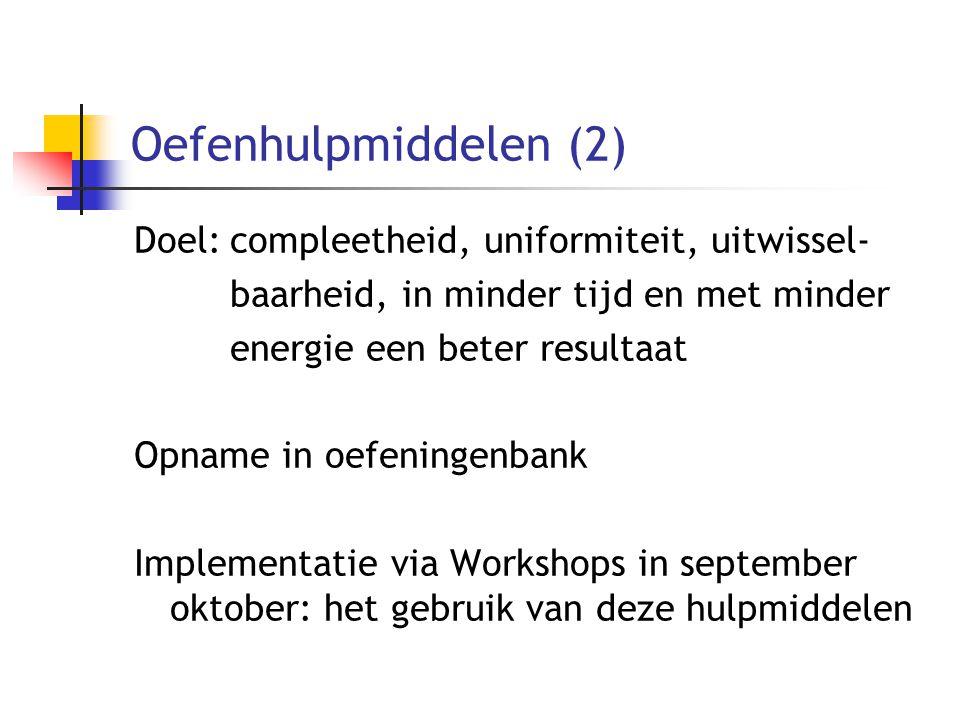 Oefenhulpmiddelen (2) Doel: compleetheid, uniformiteit, uitwissel-