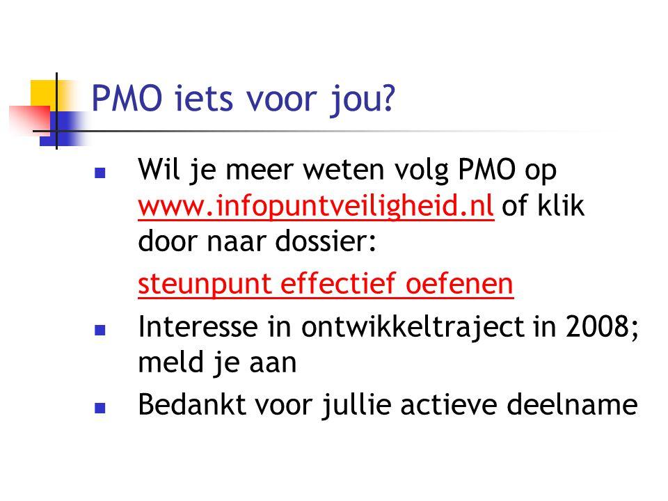 PMO iets voor jou Wil je meer weten volg PMO op www.infopuntveiligheid.nl of klik door naar dossier: