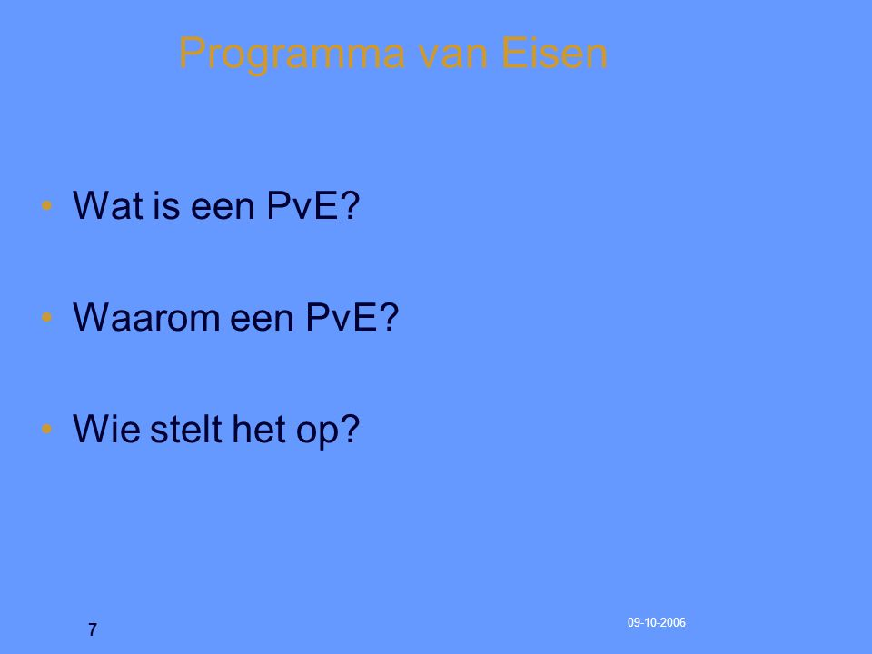 Programma van Eisen Wat is een PvE Waarom een PvE Wie stelt het op