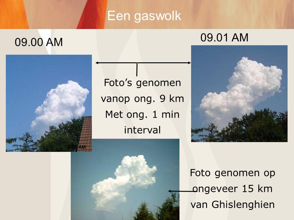 Een gaswolk 09.01 AM 09.00 AM Foto's genomen vanop ong. 9 km