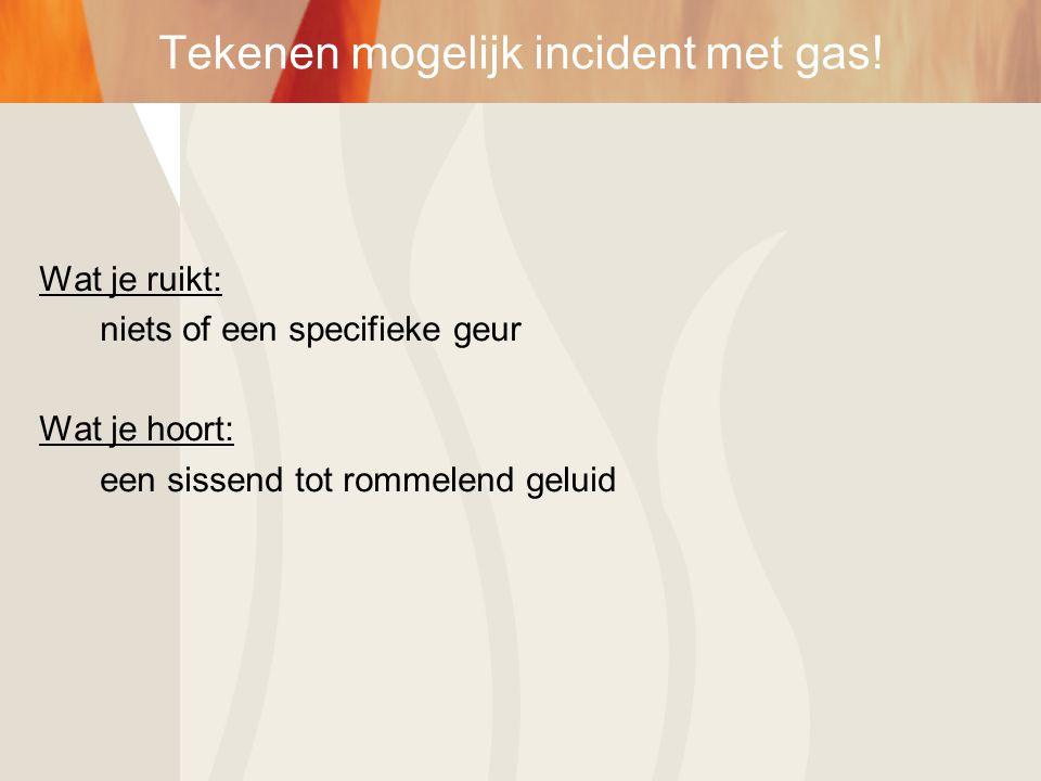 Tekenen mogelijk incident met gas!