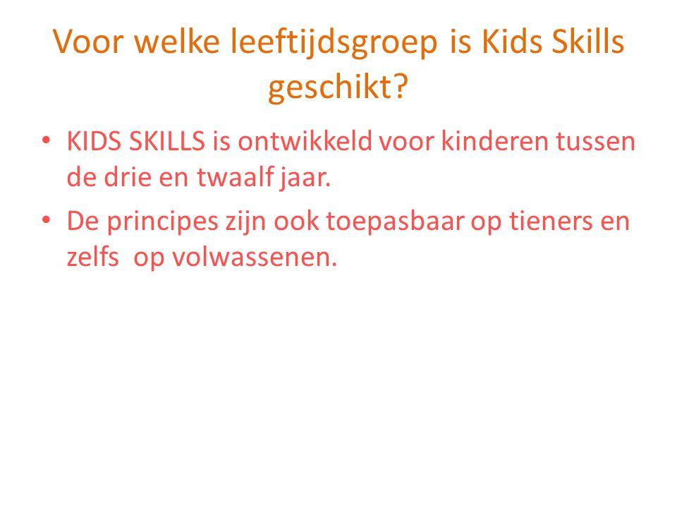 Voor welke leeftijdsgroep is Kids Skills geschikt