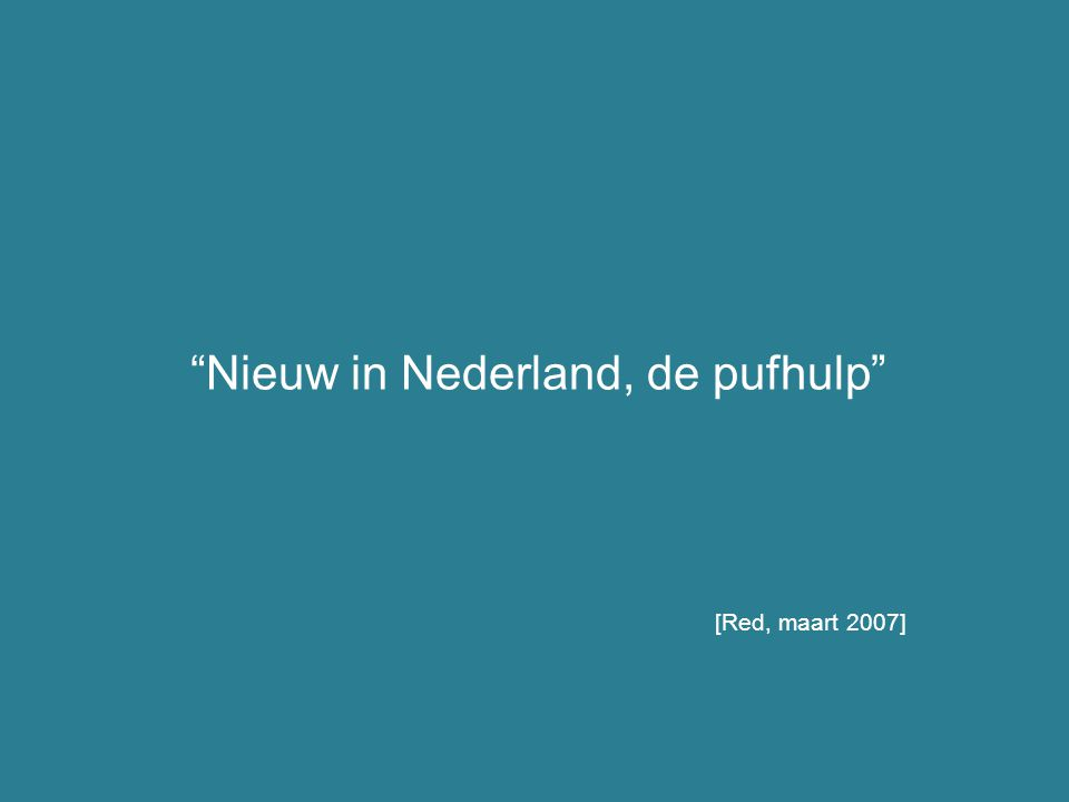 Nieuw in Nederland, de pufhulp