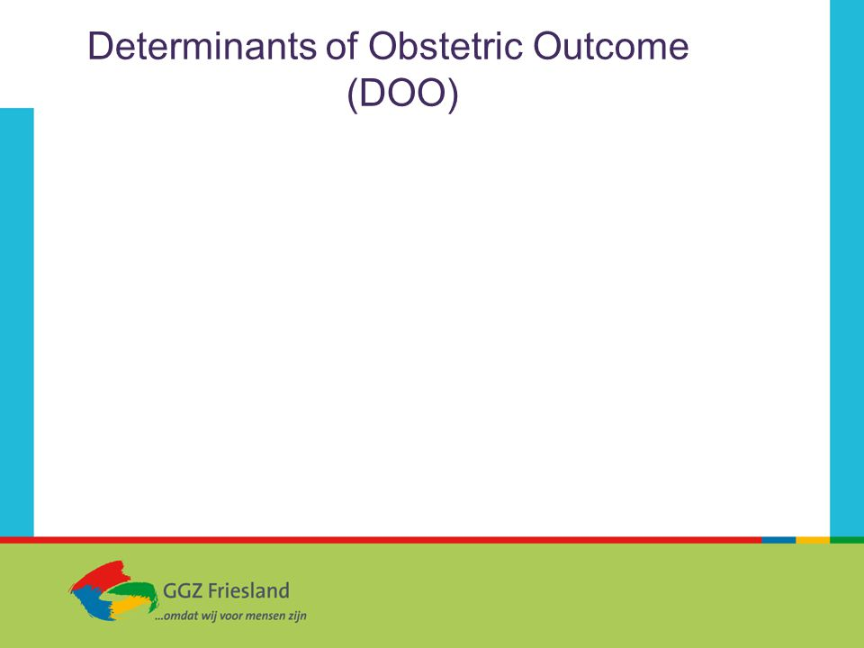 Determinants of Obstetric Outcome (DOO)
