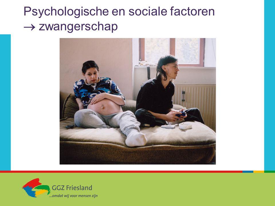 Psychologische en sociale factoren  zwangerschap