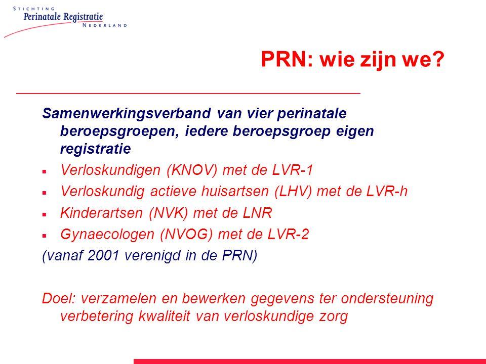 PRN: wie zijn we Samenwerkingsverband van vier perinatale beroepsgroepen, iedere beroepsgroep eigen registratie.