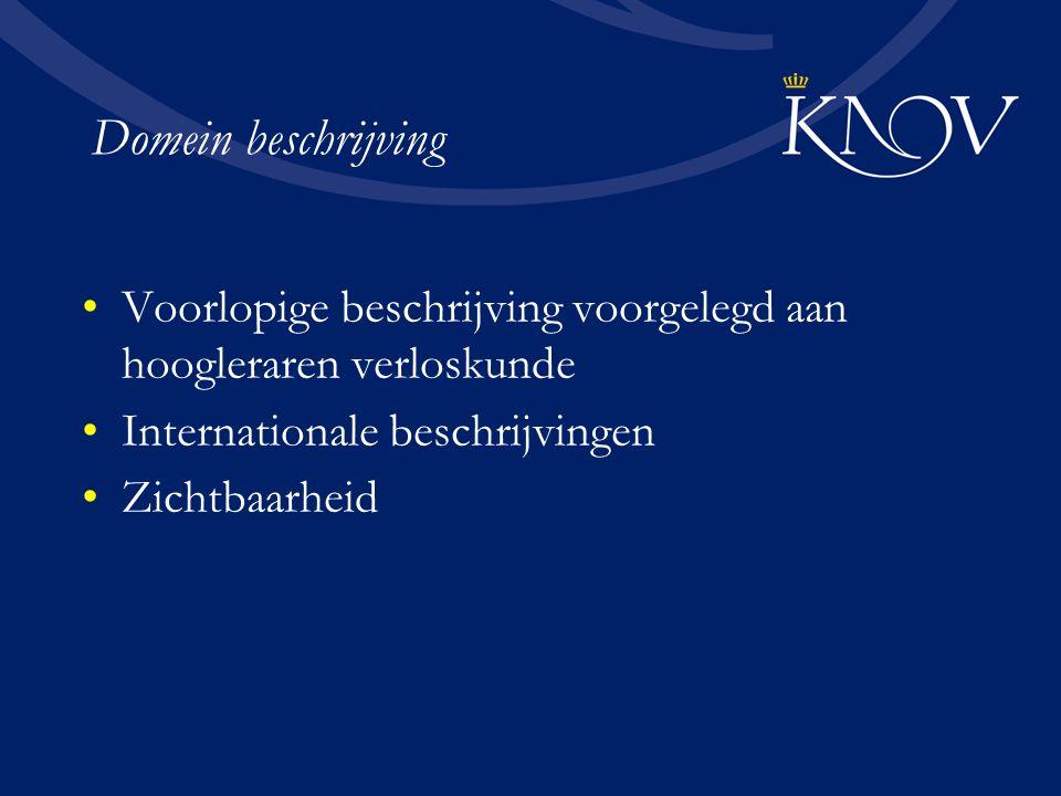 Domein beschrijving Voorlopige beschrijving voorgelegd aan hoogleraren verloskunde. Internationale beschrijvingen.