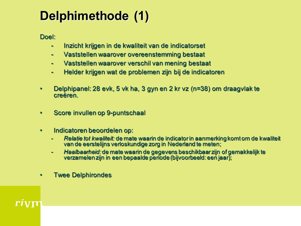 Delphimethode (1) Doel: