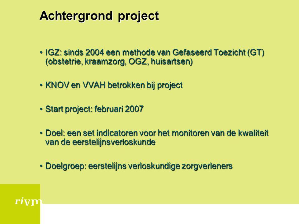 Achtergrond project IGZ: sinds 2004 een methode van Gefaseerd Toezicht (GT) (obstetrie, kraamzorg, OGZ, huisartsen)