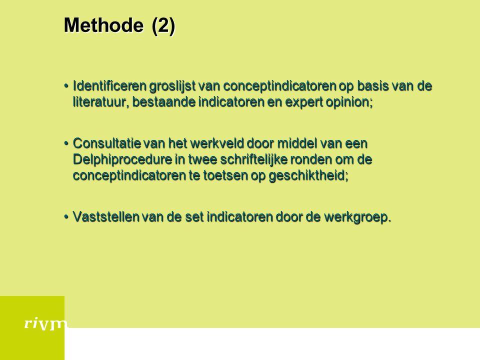 Methode (2) Identificeren groslijst van conceptindicatoren op basis van de literatuur, bestaande indicatoren en expert opinion;