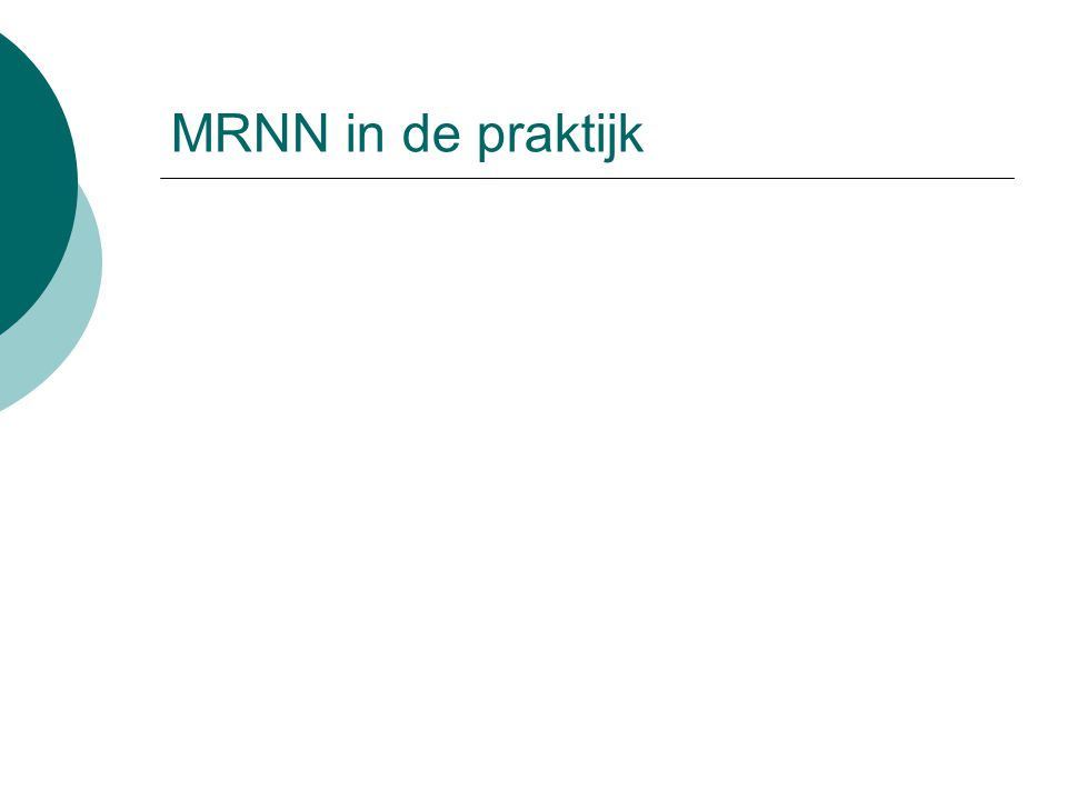 MRNN in de praktijk