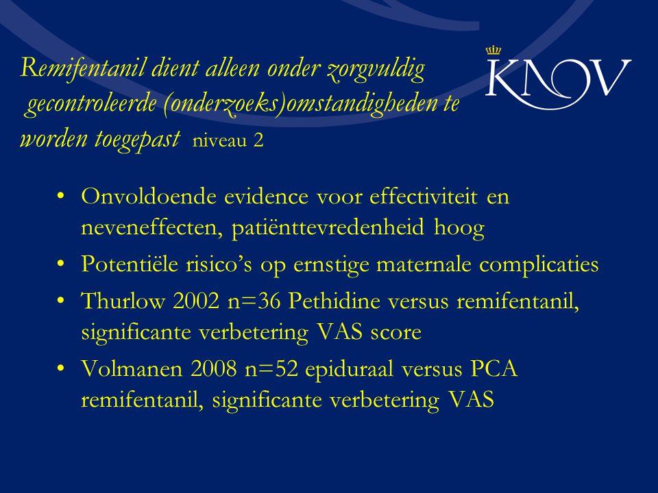 Remifentanil dient alleen onder zorgvuldig gecontroleerde (onderzoeks)omstandigheden te worden toegepast niveau 2