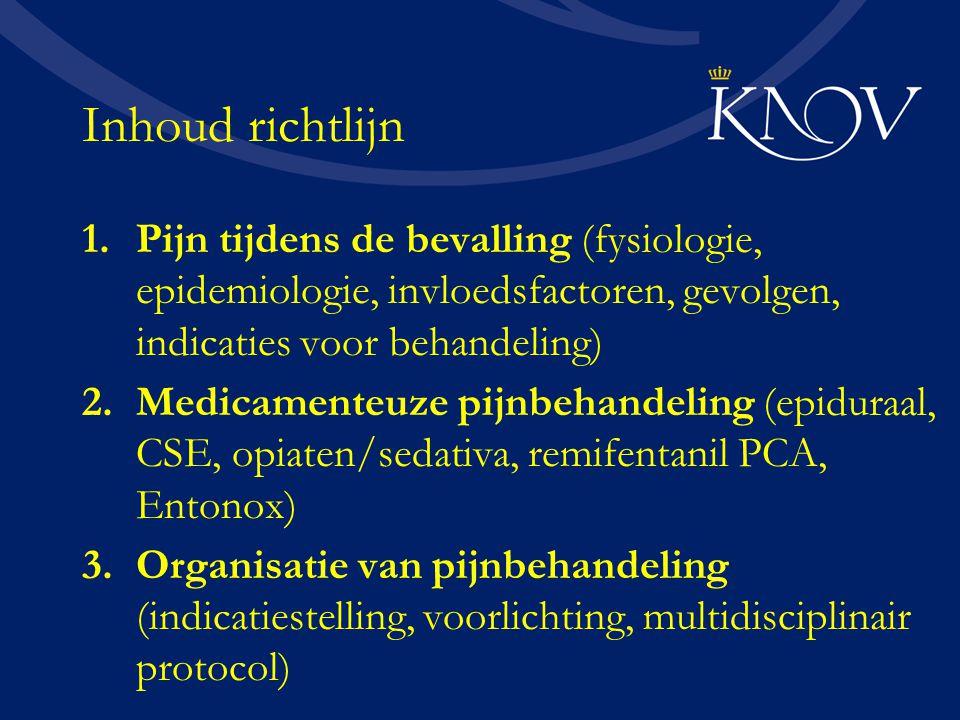 Inhoud richtlijn Pijn tijdens de bevalling (fysiologie, epidemiologie, invloedsfactoren, gevolgen, indicaties voor behandeling)