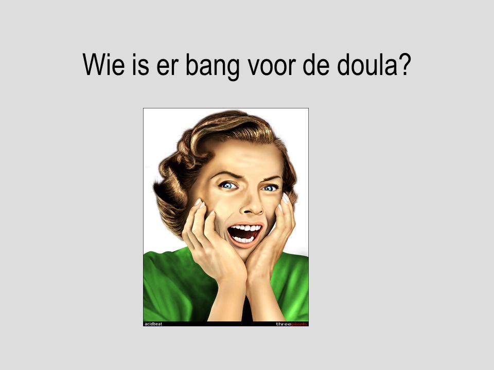 Wie is er bang voor de doula