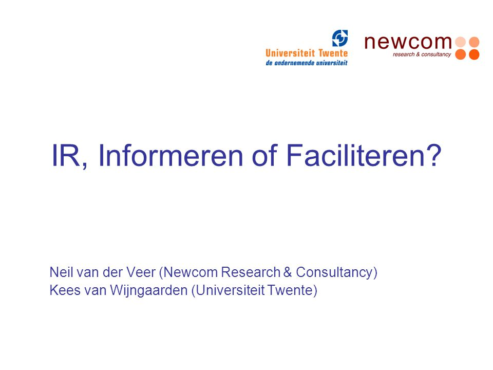 IR, Informeren of Faciliteren