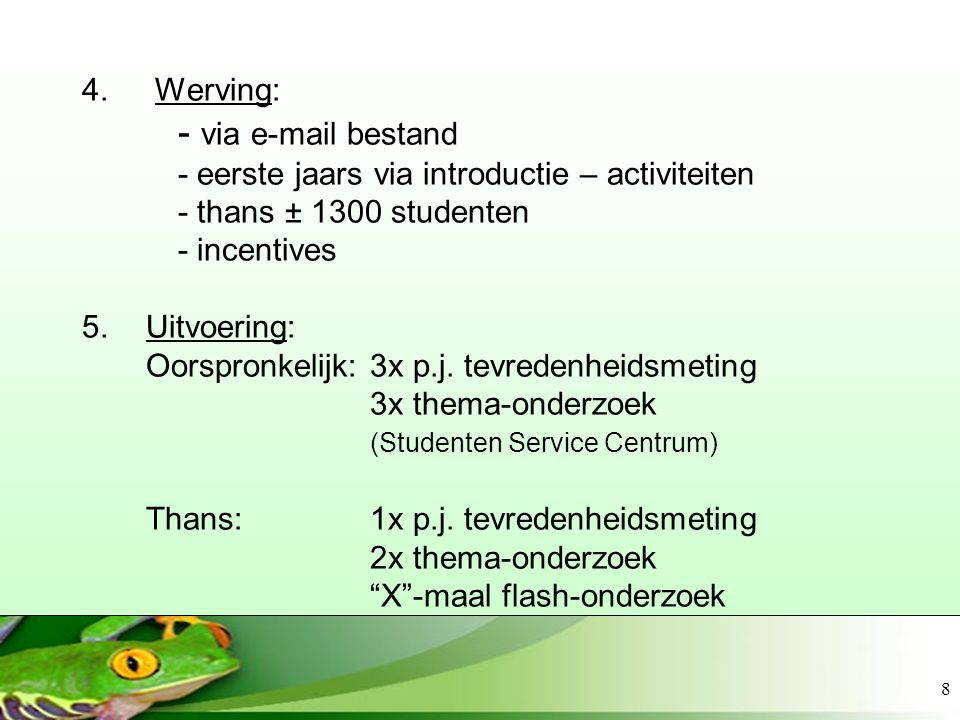 - via e-mail bestand 4. Werving: