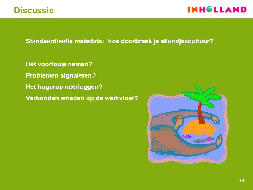 Discussie Standaardisatie metadata: hoe doorbreek je eilandjescultuur
