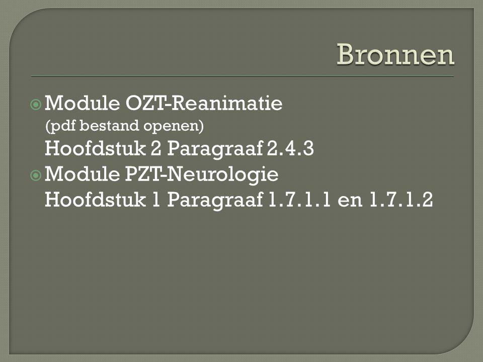 Bronnen Module OZT-Reanimatie (pdf bestand openen) Hoofdstuk 2 Paragraaf 2.4.3.