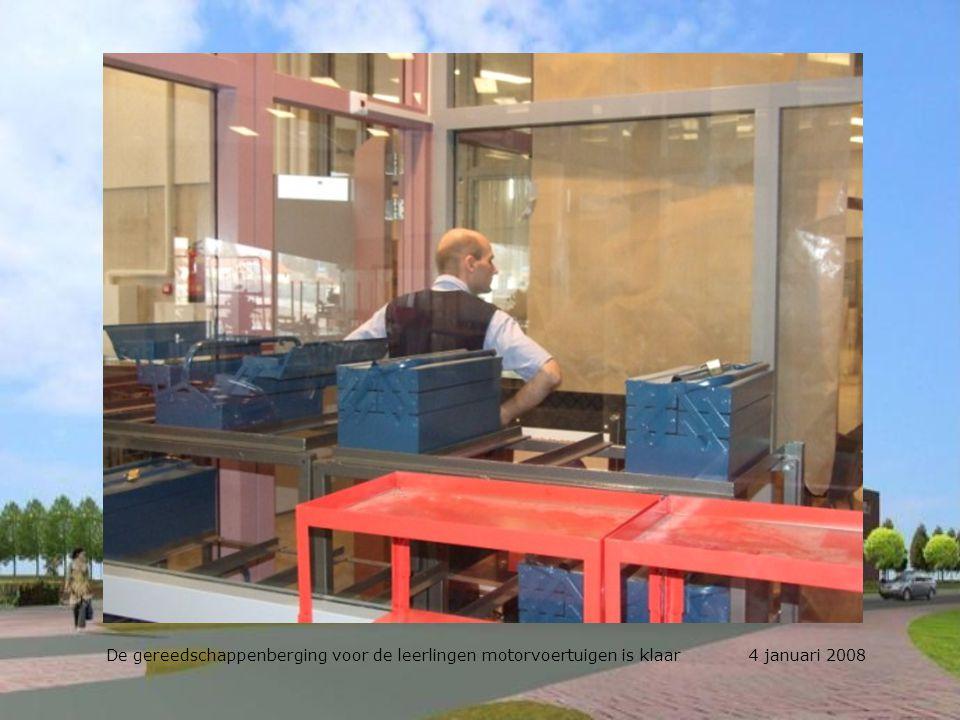 De gereedschappenberging voor de leerlingen motorvoertuigen is klaar 4 januari 2008