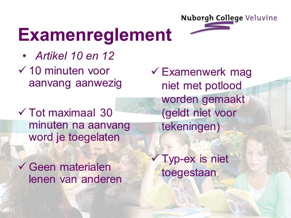Examenreglement Artikel 10 en 12 10 minuten voor aanvang aanwezig