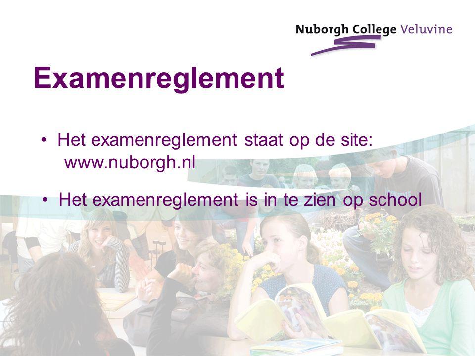 Examenreglement Het examenreglement staat op de site: www.nuborgh.nl