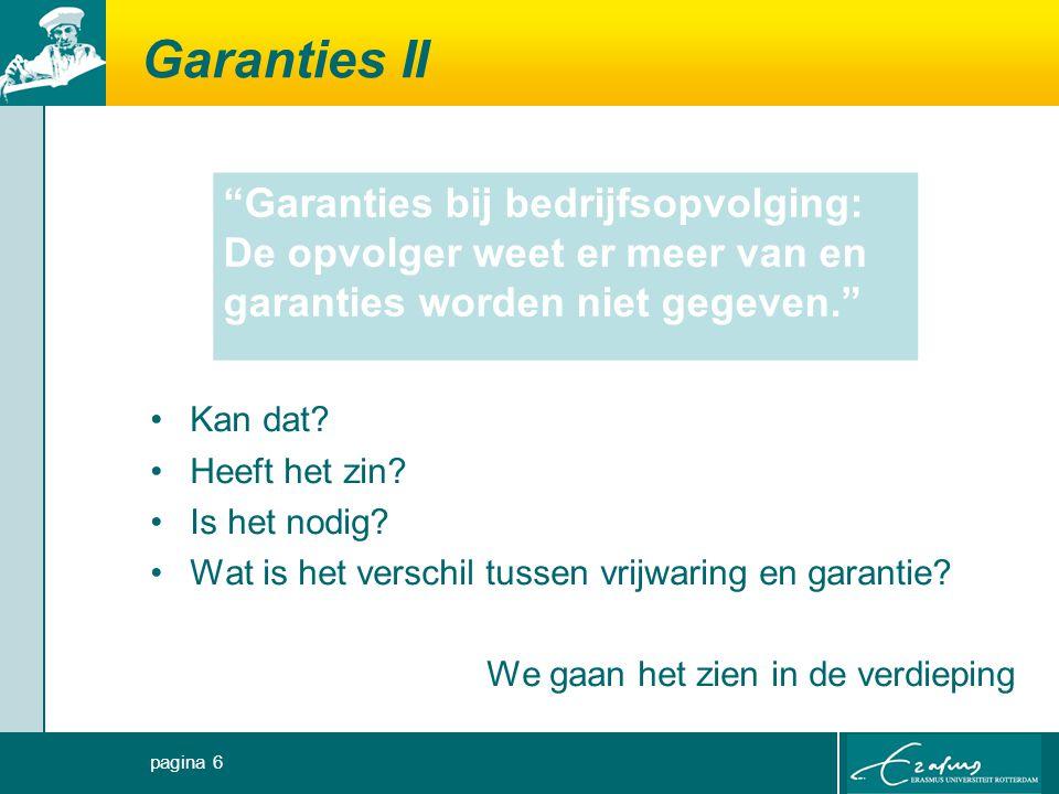 Garanties II Garanties bij bedrijfsopvolging: De opvolger weet er meer van en garanties worden niet gegeven.