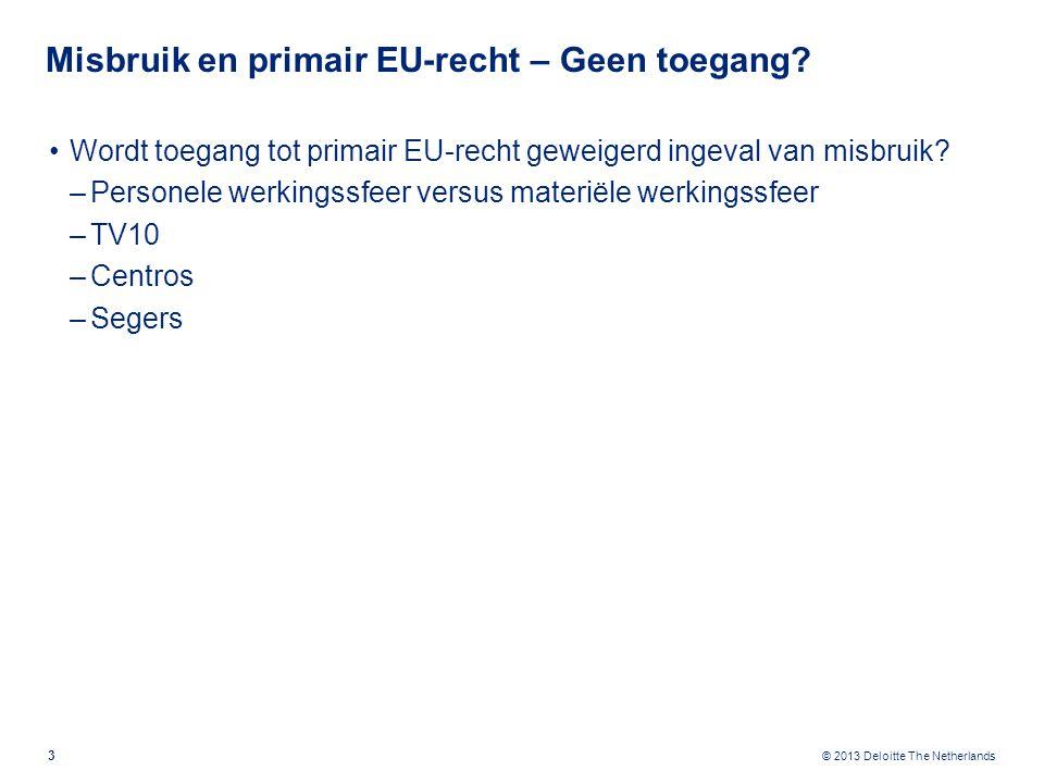 Misbruik en primair EU-recht – Geen toegang (2)
