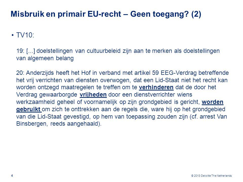 Misbruik en primair EU-recht – Geen toegang (3)