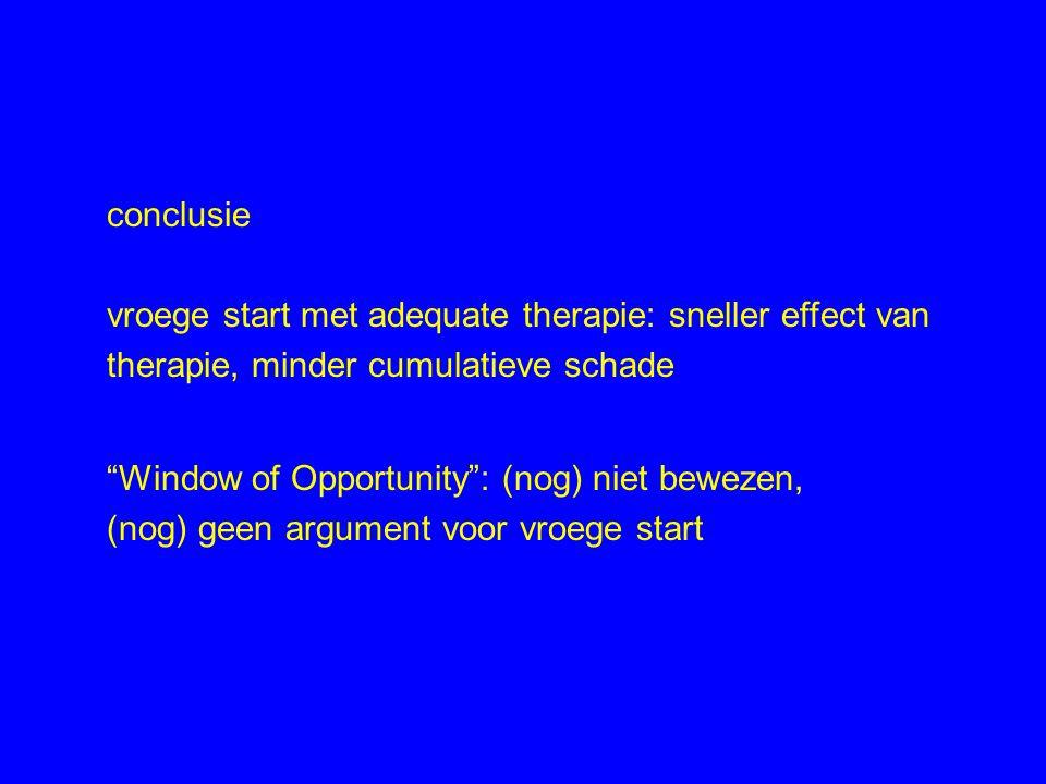 conclusie vroege start met adequate therapie: sneller effect van. therapie, minder cumulatieve schade.