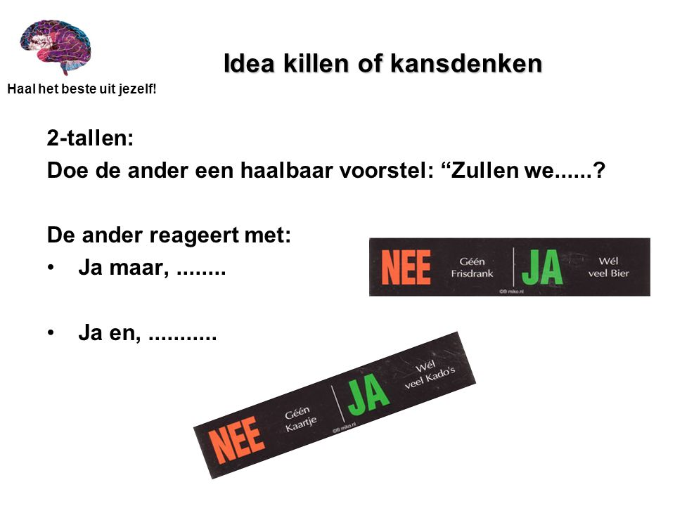 Idea killen of kansdenken