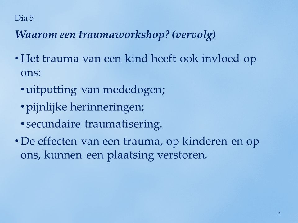 Waarom een traumaworkshop (vervolg)