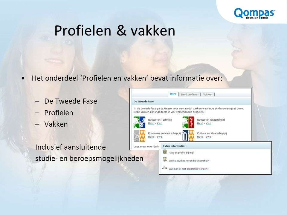 Profielen & vakken Het onderdeel 'Profielen en vakken' bevat informatie over: De Tweede Fase. Profielen.