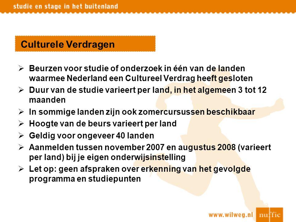 Culturele Verdragen Beurzen voor studie of onderzoek in één van de landen waarmee Nederland een Cultureel Verdrag heeft gesloten.