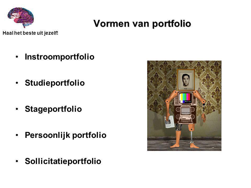 Vormen van portfolio Instroomportfolio Studieportfolio Stageportfolio