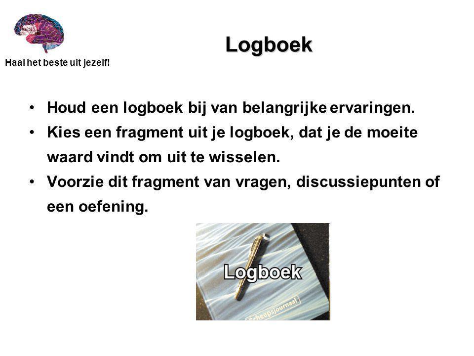 Logboek Houd een logboek bij van belangrijke ervaringen.
