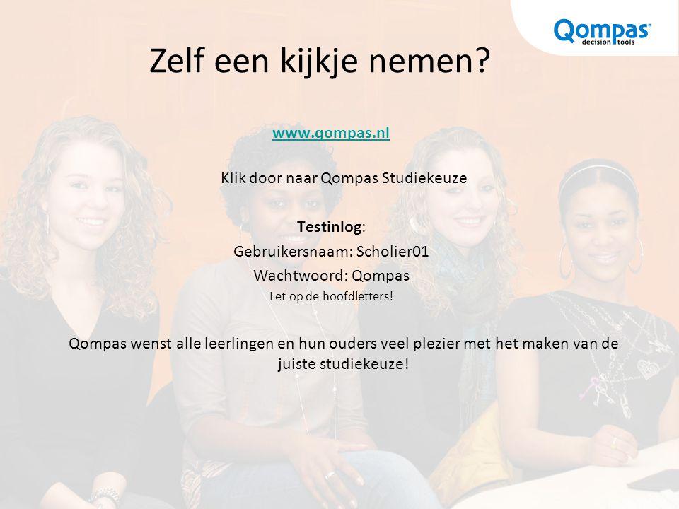 Zelf een kijkje nemen www.qompas.nl Klik door naar Qompas Studiekeuze