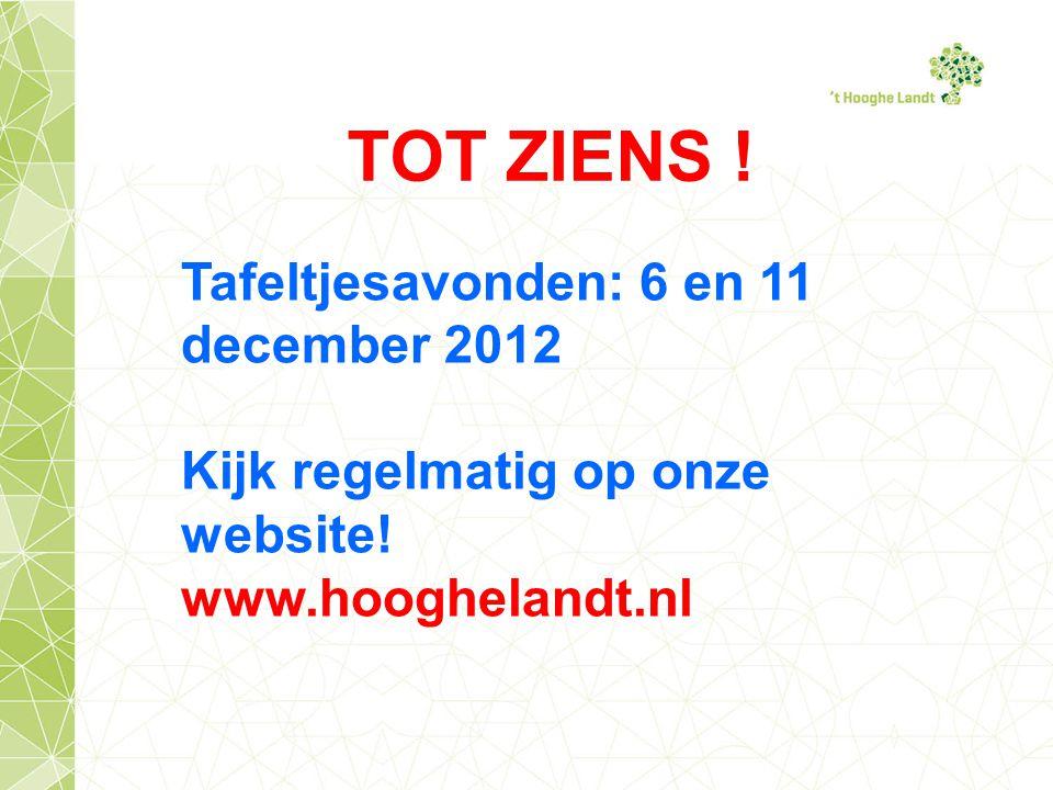 TOT ZIENS ! Tafeltjesavonden: 6 en 11 december 2012