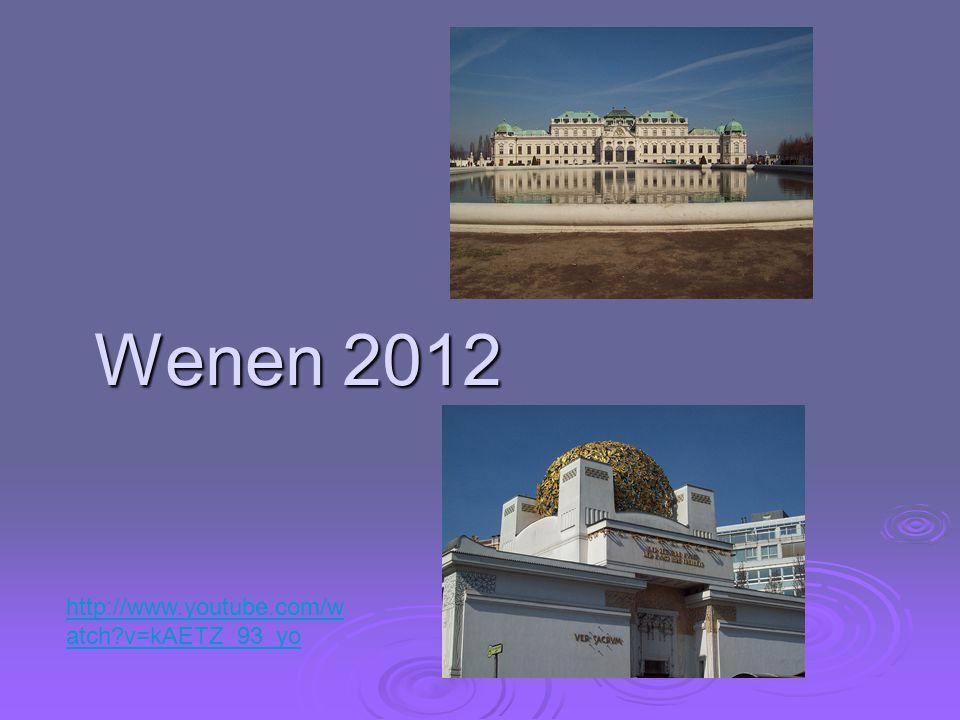 Wenen 2012 http://www.youtube.com/watch v=kAETZ_93_yo