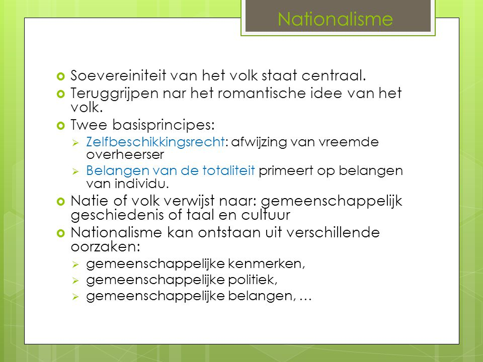Nationalisme Soevereiniteit van het volk staat centraal.