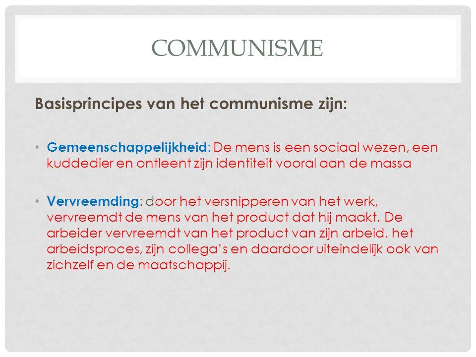 Communisme Basisprincipes van het communisme zijn: