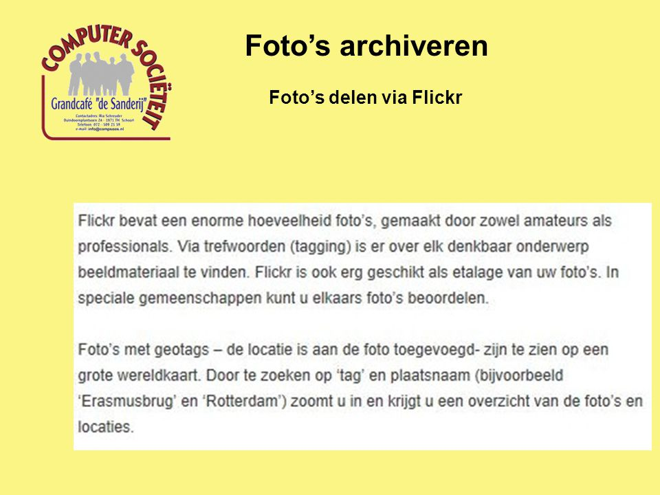 Foto's archiveren Foto's delen via Flickr