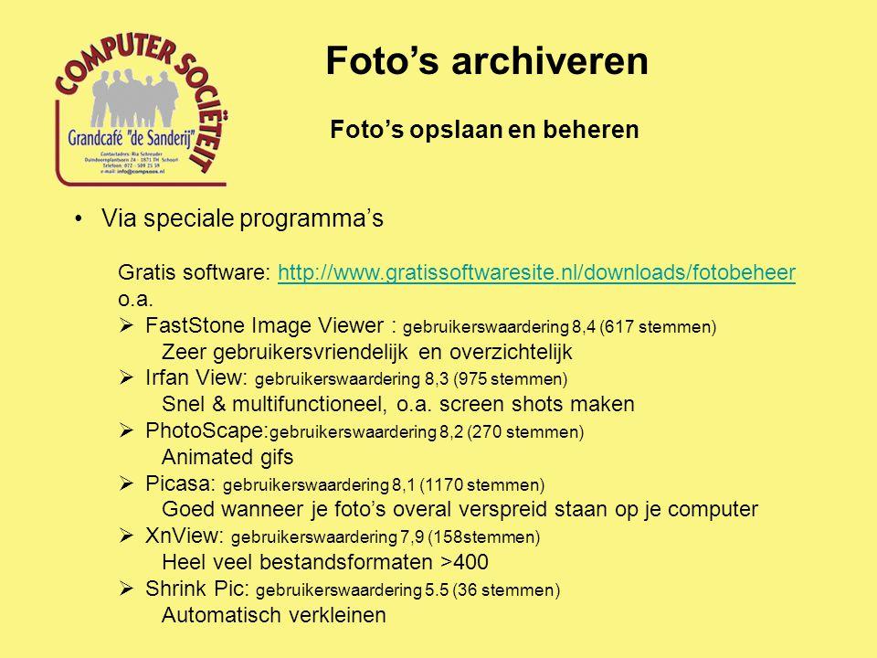 Foto's archiveren Foto's opslaan en beheren Via speciale programma's